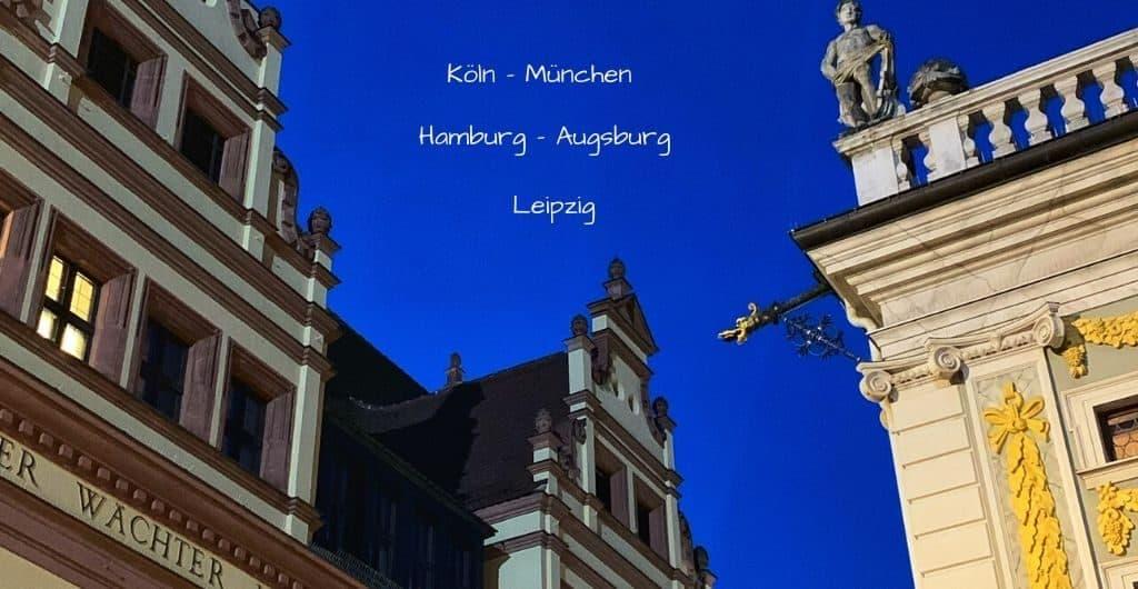 Köln - München - Hamburg - Augsburg - Leipzig